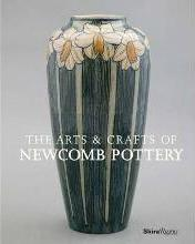The Arts and Crafts of Newcomb Pottery