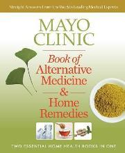 Mayo Clinic Book of Alternative Medicine & Home Remedies