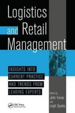 Logistics and Retail Management Insights into Current Practice and Trends from Leading Experts
