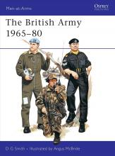The British Army: Combat and Service Dress: 1965-80