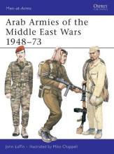 Arab Armies of the Middle East Wars: Bk. 1