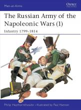 The Russian Army of the Napoleonic Wars: Infantry, 1798-1814 No.1