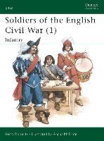 Soldiers of the English Civil War: Infantry v.1