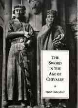 The Sword in the Age of Chivalry