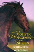 The Holistic Management of Horses