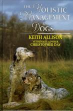 The Holistic Management of the Dog