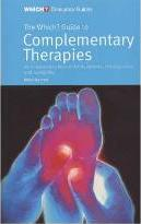 """The """"Which?"""" Guide to Complementary Therapies"""