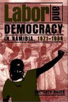 Labor and Democracy in Namibia, 1971-1996