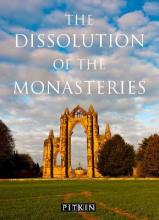 The Dissolution of the Monasteries