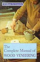 Complete Manual of Wood Veneering