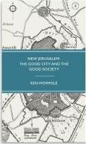 New Jerusalem: The Good City and the Good Society 2017