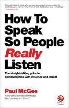 How to Speak So People Really Listen