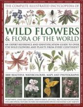 The Complete Illustrated Encyclopedia of Wild Flowers & Flora of the World