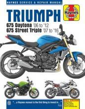 Triumph 675 Daytona & Street Triple Service and Repair Manual 2006 to 2015
