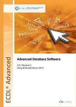 ECDL Advanced Database Software Using Access 2013 (BCS ITQ Level 3)