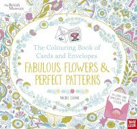 British Museum The Colouring Book Of Cards And Envelopes Fabulous Flowers Perfect Patterns