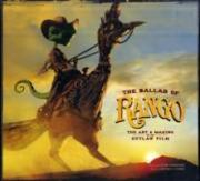 The Ballad of Rango: The Art and Making of an Outlaw Film
