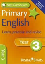New Curriculum Primary English Learn, Practise and Revise Year 3