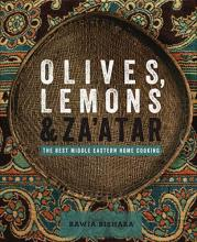 Olives, Lemons and Za'atar: The Best Middle Eastern Home Cooking