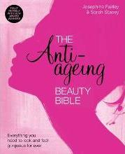 The Anti-Ageing Beauty Bible Everything you need to look and feel gorgeous