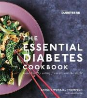 The Essential Diabetes Cookbook: Good healthy eating from around the world