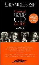The Gramophone Classical Good CD Guide 2003