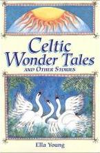 Celtic Wonder Tales: and Other Stories