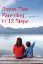 Stress-Free Parenting in 12 Steps