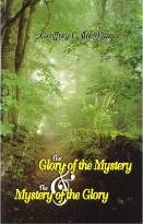 The Glory of the Mystery and the Mystery of the Glory