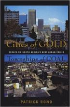 Cities Of Gold, Townships Of Coal