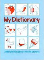 My Dictionary: A First Dictionary for Infants Classes