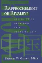 Rapprochement or Rivalry?  Russia-China Relations in a Changing Asia