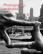 Photography at MOMA: 1960 to Now - Volume II: Volume II