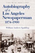 Autobiography of a Los Angeles Newspaperman 1874-1900