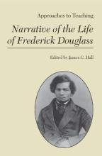 Approaches to Teaching Narrative of the Life of Frederick Douglas