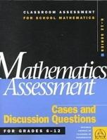 Mathematics Assessment  Cases and Discussion Questions for Grades 6 - 12