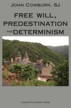 Free Will, Predestination, & Determinism