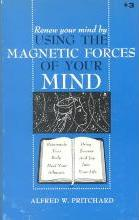 Using the Magnetic Forces of Your Mind