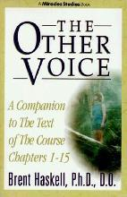 Course in Miracles: Other Voice: A Companion to the Text of the Course, Chapters 1-15