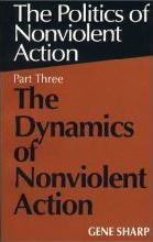 Politics of Nonviolent Action: The Dynamics of Nonviolent Action Pt. 3