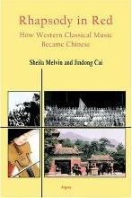 Rhapsody in Red - How Western Classical Music Became Chinese
