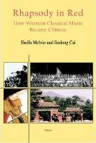 Rhapsody in Red- How Western Classical Music Became Chinese (HC)
