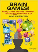 Brain Games! Ready-to-Use Activities that Make Thinking Fun, Grades 6-12