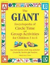 The Giant Encyclopedia of Circle Time and Group Activities for Children 2 to 6