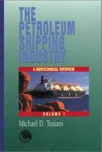 Petroleum Shipping Industry: Vol 1