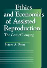 Ethics and Economics of Assisted Reproduction