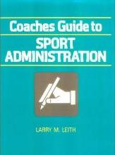 Coaches' Guide to Sport Administration
