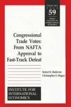 Congressional Trade Votes - From NAFTA Approval to Fast-Track Defeat