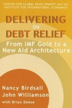 Delivering on Debt Relief - From IMF Gold to a New Aid Architecture
