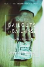 Bailouts or Bail-Ins? - Responding to Financial Crises in Emerging Economies